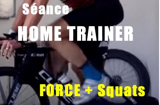 Home trainer en force + squats