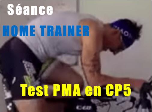 Seance test CP5 de PMA sur home trainer